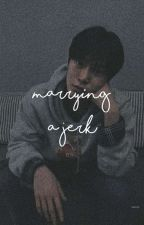 marrying a jerk ✿ kth ✅ by sleepingbeautae-