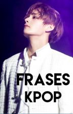 ✪ FRASES KPOP ✪ by LecturaDeAlas