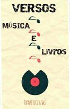 Versos - Musicas e Livros by mellcollins
