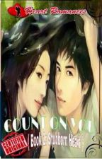 COUNT ON YOU (Book 2: Stubborn Heart) by: Lee Ann Pradas by HeartRomances