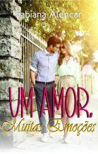 Um Amor, Muitas Emoções - As irmãs Marques - Livro 2 by Fabii_7