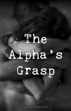 The Alpha's Grasp by Jooombiiine