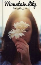 Mountain Lily [H.S] by Swiggity_Lou