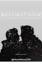 Boys Next Door (Adaptación) by MachiNimaCDS