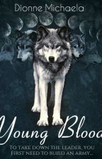 Young Blood (Now Published on Amazon) [Completed] by Mimic-My-Howl