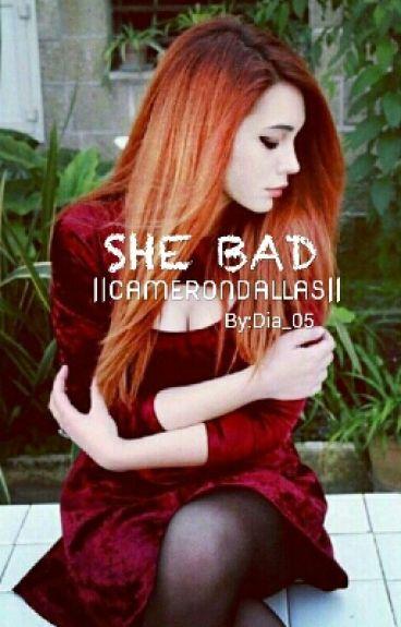 She Bad   CameronDallas  