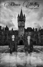 """Draco Malfoy ~ Miłość do """"Mugolki"""" Book One ✔ by JakasTamJulka"""