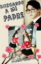 En Busca De Mi Padre by Andy-kpop