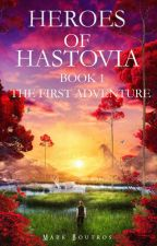 Heroes of Hastovia Book 1: The First Adventure (Formerly Karl's Kingdom) SAMPLE by Mpb2012