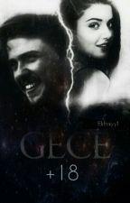 Gece +18 by Elifmiyy1