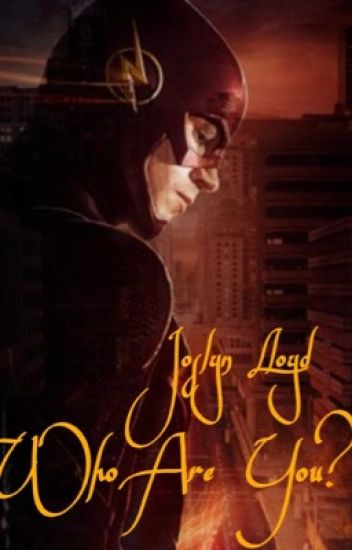 Who Are You? (A Barry Allen/ The Flash X Reader)