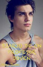 Diario De Un Profesor Joven [TERMINADA] by Laura31099