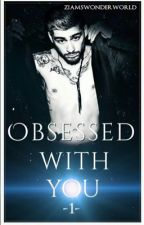 Obsessed with you  by ziamswonderworld