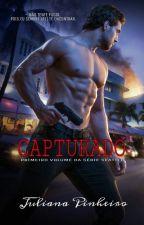 Capturado - Série Seattle Livro I  by JulianaPinheiro_