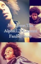 My Lover,The Alpha(A Laurent LT Tale) #Wattys2014 by holdmycrownplease