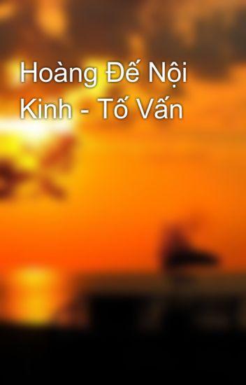 Đọc Truyện Hoàng Đế Nội Kinh - Tố Vấn - Truyen4U.Net