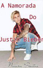 A Namorada Do Justin Bieber by Naiara_Drew