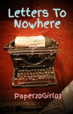 Letters To Nowhere by Paper20Girl03