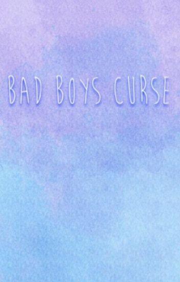 bad boys curse