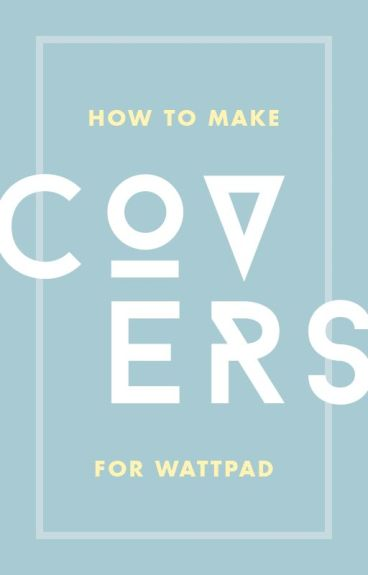 How To: Covers for Wattpad