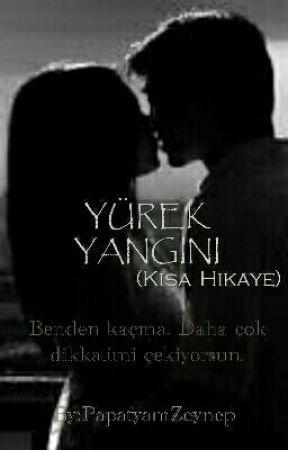 YÜREK YANGINI by PapatyamZeynep