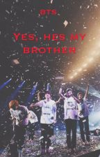 Yes, he's my brother - a BTS story by Nattsvart02