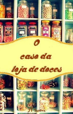 O caso da loja de doces by JessT90