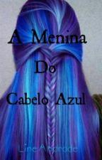 A Menina Do Cabelo Azul by Lineandrade
