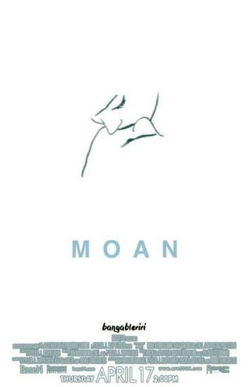 moan ♡ d.l [#wattys2016]