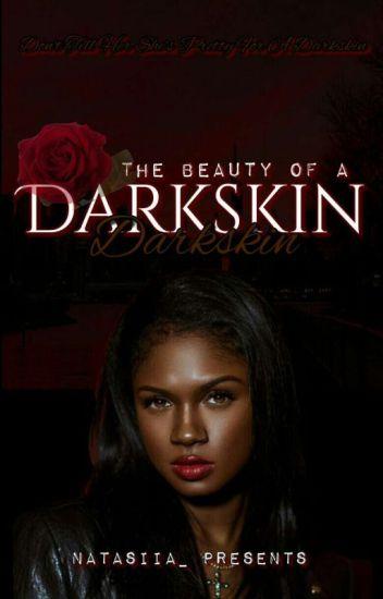 The Beauty Of A Darkskin