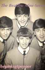 The Beatles: A Mini-series by ThePinkSgtPepper