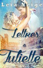Lettres à Juliette by LeiaNeige