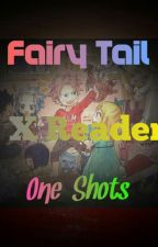[Discontinued] Fairy Tail X Reader One-Shots (2015-2017) by kittykat5900