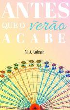 Antes Que O Verão Acabe [Conto] by MariaAAndrade