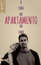 O cara do apartamento ao lado by choosefeelpeace