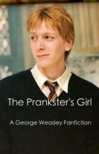 The Prankster's Girl (A George Weasley Fanfiction) by chaoticsimplicity