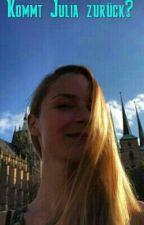 Kommt Julia Zurück by iafdjae100