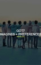 °❤° Got7 Imagines&Preferences °❤° by pastelyug