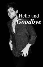 Hello and Goodbye || L.H by luukey_