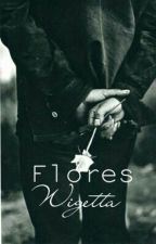 Flores- (Wigetta One-Shot) by MrsWigetta