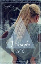 Triangle 1&2 (EERSTE HOOFDSTUKKEN HERSCHRIJVING!) by ElisaCoco