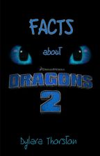 Facts about Dragons 2 by dylara_thorston