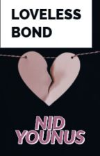 Loveless Bond(Muslim Edition) by nid_unus