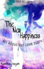 The New Happiness by KartikaDwiInayah
