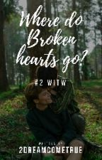 Where Do Broken Hearts Go? ✅ - Walking In The Wind Sequel by 2dreamcometrue