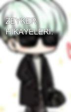 ZEYKER HİKAYELERİ. by -Bendis