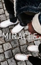 Miracle (completed) by SpeakingOfLove