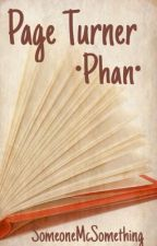 Page Turner •Phan• by SomeoneMcSomething