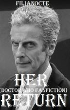 Her Return (Doctor Who Fanfiction) by -The-Architect