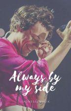 Always By My Side ➸ hes by sadnesszmalik